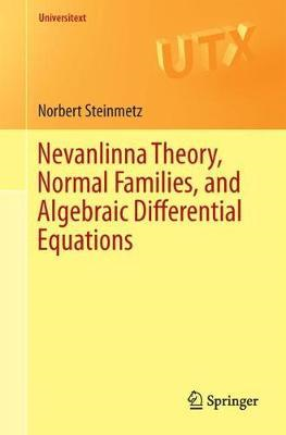 Nevanlinna Theory, Normal Families, and Algebraic Differenti (BOK)