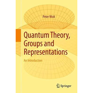 Quantum Theory, Groups and Representations (BOK)