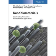 Nanobiomaterials: Fabrication, Classification and Biomedical (BOK)