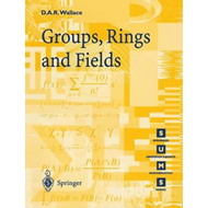 Groups, Rings and Fields (BOK)
