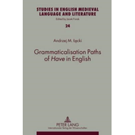 Grammaticalisation Paths of Have in English (BOK)