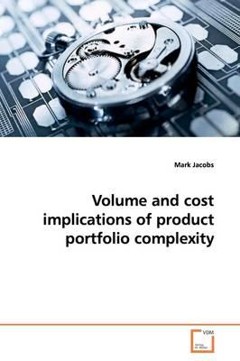 Volume and Cost Implications of Product Portfolio Complexity (BOK)
