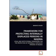 Framework for Protecting Internally Displaced Persons in Nig (BOK)