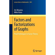 Factors and Factorizations of Graphs (BOK)