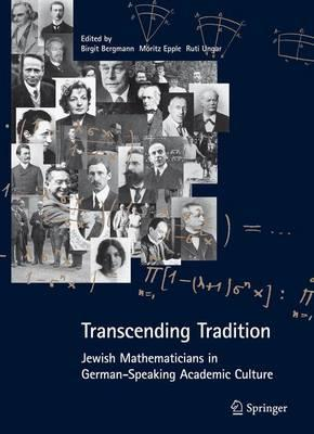 Transcending Tradition: Jewish Mathematicians in German Spea (BOK)