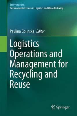 Logistics Operations and Management for Recycling and Reuse (BOK)