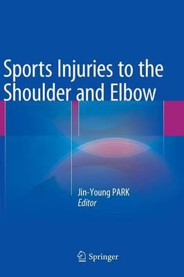 Sports Injuries to the Shoulder and Elbow (BOK)