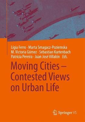 Moving Cities - Contested Views on Urban Life (BOK)