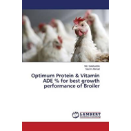Optimum Protein & Vitamin Ade % for Best Growth Performance (BOK)