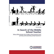 In Search of the Middle School Teacher (BOK)
