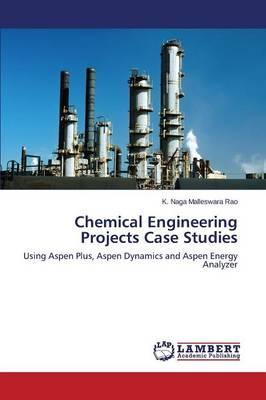 Chemical Engineering Projects Case Studies (BOK)