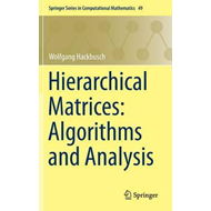 Hierarchical Matrices: Algorithms and Analysis (BOK)