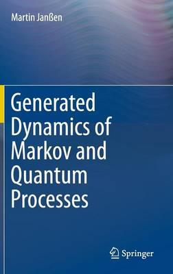 Generated Dynamics of Markov and Quantum Processes (BOK)