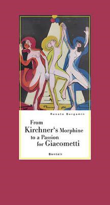 From Kirchner's Morphine to a Passion for Giacometti (BOK)