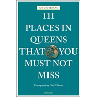 111 Places in Queens That You Must Not Miss (BOK)