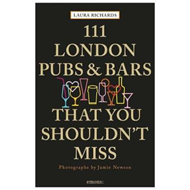 111 London Pubs and Bars That You Shouldn't Miss (BOK)