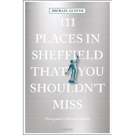 111 Places in Sheffield That You Shouldn't Miss (BOK)
