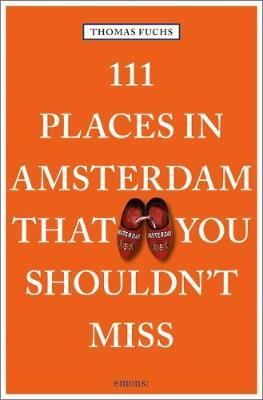 111 Places in Amsterdam That You Shouldn't Miss (BOK)