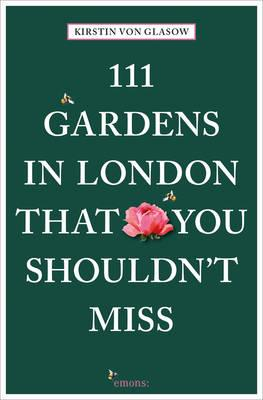 111 Gardens in London That You Shouldn't Miss (BOK)