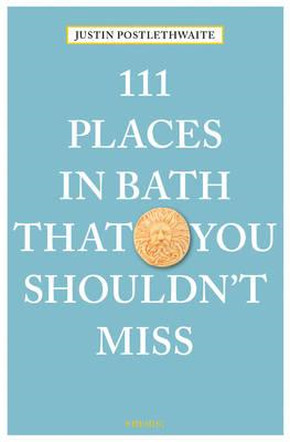 111 Places in Bath That You Shouldn't Miss (BOK)