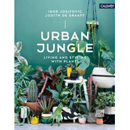 Urban Jungle Living and Styling with Plants (BOK)