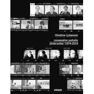 Christine Ljubanovic: Conversation Portraits: Photo-Suites 1 (BOK)