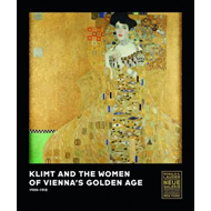 Klimt and the Women of Vienna's Golden Age, 1900 1918 (BOK)
