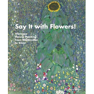 Say It with Flowers! (BOK)