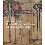 Produktbilde for Designing the New: Charles Rennie Mackintosh and the Glasgow (BOK)