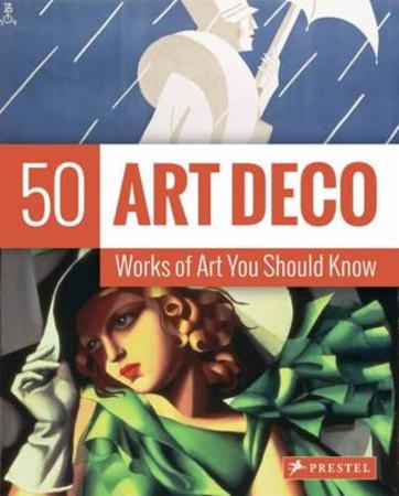 Art Deco: 50 Works of Art You Should Know (BOK)