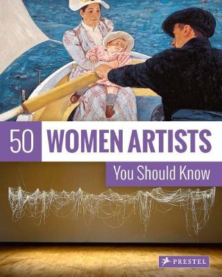 50 Women Artists You Should Know (BOK)