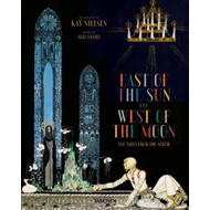 Kay Nielsen: East of the Sun and West of the Moon (BOK)