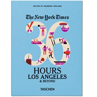 NYT. 36 Hours. Los Angeles & Beyond (BOK)