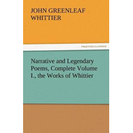 Narrative and Legendary Poems, Complete Volume I., the Works (BOK)