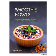 Smoothie Bowls: Inspiring Healthy Foods (BOK)