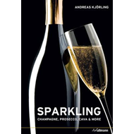 Sparkling: Champagne, Prosecco, Cava and More (BOK)