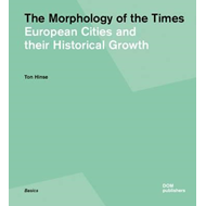 Morphology of Times: European Cities and Their Historical Gr (BOK)