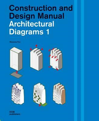 Architectural Diagrams 1: Construction and Design Manual (BOK)