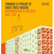 Towards a Typology of Soviet Mass Housing: Prefabrication in (BOK)
