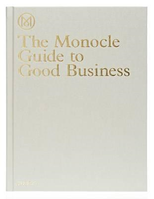 Monocle Guide to Good Business (BOK)
