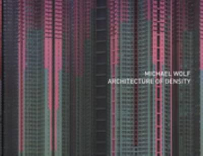 Michael Wolf - Architecture of Density ( Stand Alone Volume (BOK)