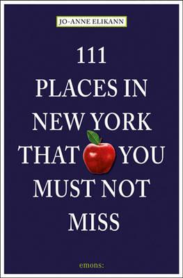 111 Places in New York That You Must Not Miss (BOK)