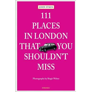 111 Places in London That You Shouldn't Miss (BOK)