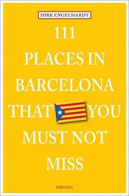111 Places in Barcelona That You Must Not Miss (BOK)