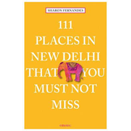 Produktbilde for 111 Places in New Dehli That You Must Not Miss (BOK)