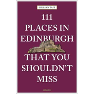 111 Places in Edinburgh That You Must Not Miss (BOK)