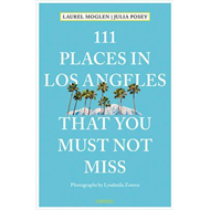 111 Places in Los Angeles That You Must Not Miss (BOK)
