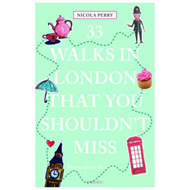 33 Walks in London the You Must Not Miss (BOK)