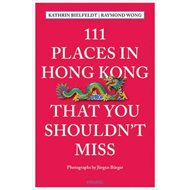 111 Places in Hong Kong That You Shouldn't Miss (BOK)