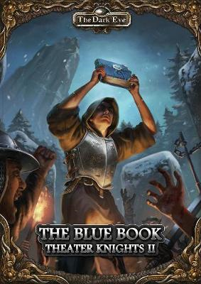 Dark Eye - The Blue Book (Part 2 of the Theater Knights Camp (BOK)